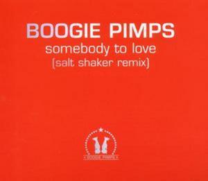 BOOGIE PIMPS - Somebody To Love (Salt Shaker Remix)