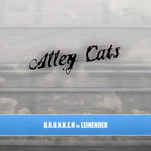 DRUNKEN vs LEINENDER - Alley Cats