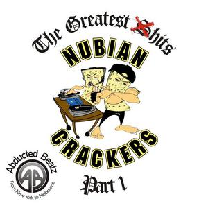 NUBIAN CRACKERS - The Greatest Shits Volume 1