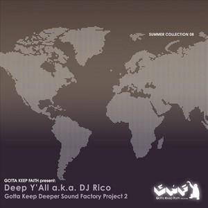 DEEP Y'ALL aka DJ RICO - Gotta Keep Deeper Sound Factory Project 2