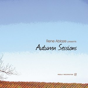 WELLENRAUSCH vs RENE ABLAZE/HI JACKERS SPACE/DERECK RECAY - Rene Ablaze presents Autumn Sessions