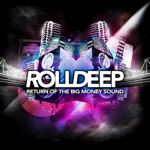 ROLL DEEP - Return Of The Big Money Sound