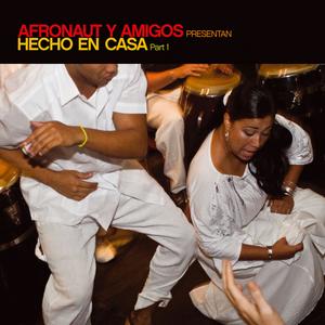 Afronaut Y Amigos/VARIOUS - Presentan Hecho En Casa Part 1