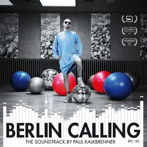 KALKBRENNER, Paul - Berlin Calling: The Soundtrack By Paul Kalkbrenner