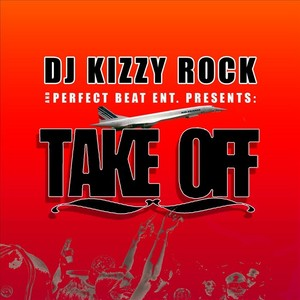 DJ KIZZY ROCK feat JUNE DOG - Take Off (single)