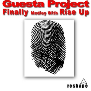 GUESTA PROJECT - Finally Medley With Rise Up