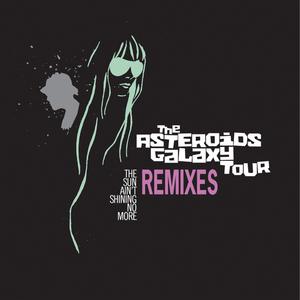 ASTEROIDS GALAXY TOUR, The - The Sun Ain't Shining No More