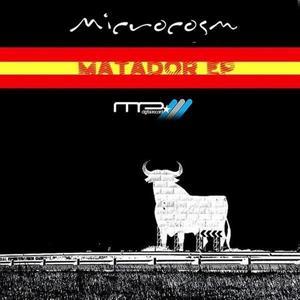 MICROCOSM - Matador EP