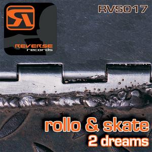 ROLLO/SKATE - 2 Dreams