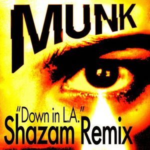 MUNK - Down In LA (Shazam remix)