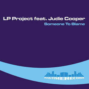 LP PROJECT feat JUDIE COOPER - Someone To Blame