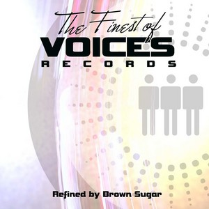 VARIOUS - The Finest Of Voices (refined by Brown Sugar)