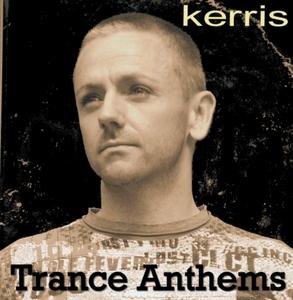 KERRIS - Trance Anthems