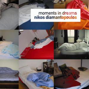 DIAMANTOPOULOS, Nikos - Moments In Dreams