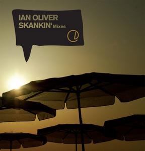 OLIVER, Ian - Skankin' (mixes)