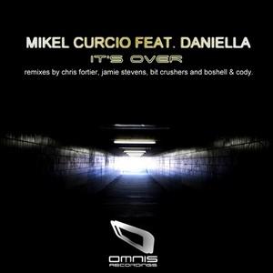 CURCIO, Mikel feat DANIELLA - It's Over