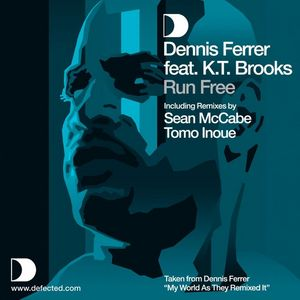 DENNIS FERRER feat KT BROOKS - Run Free (feat. K.T. Brooks)