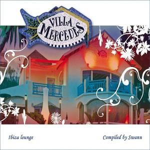 SWANN - Villa Mercedes Ibiza Lounge (Special Entire Tracks Edition)