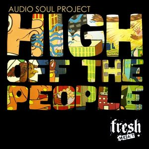 AUDIO SOUL PROJECT - High Off The People