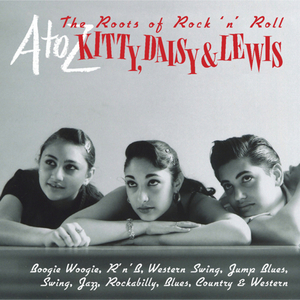 VARIOUS - A-Z: Kitty Daisy & Lewis - The Roots Of Rock 'N' Roll