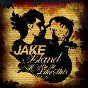 ISLAND, Jake - Do It Like This