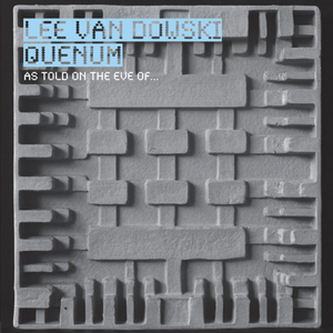 VAN DOWSKI, Lee/QUENUM - As Told On The Eve Of?