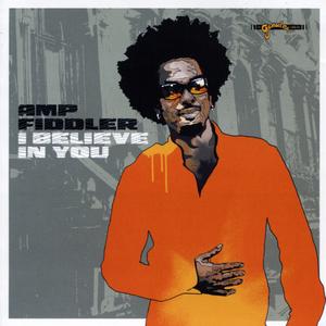 AMP FIDDLER - I Believe In You