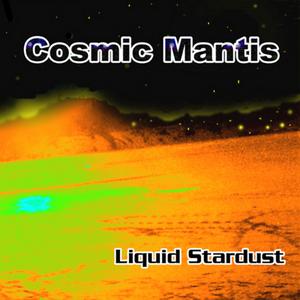 COSMIC MANTIS - Liquid Stardust