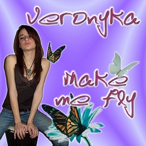 VERONYKA - Make Me Fly