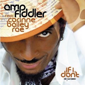 AMP FIDDLER - If I Don't