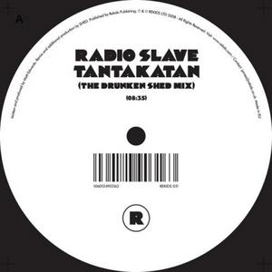 RADIO SLAVE - Tantakatan (The Drunken Shed remix)