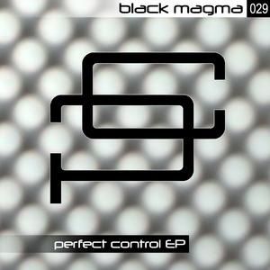 BLACK MAGMA - Pefect Control EP