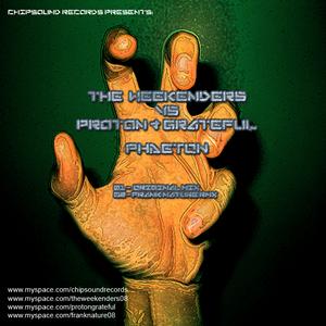 WEEKENDERS, The vs PROTON/GRATEFUL - Phaeton