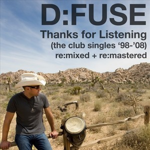 D FUSE/VARIOUS - Thanks For Listening (The Club Single '98-'08 remixed & remastered)
