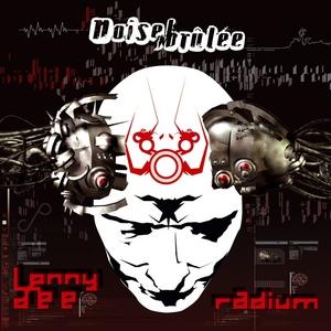 RADIUM/LENNY DEE - Noise Brulee