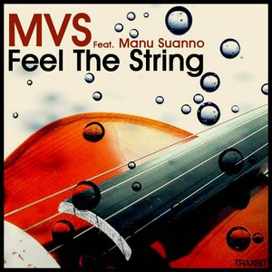 MVS feat MANU SUANNO - Feel The String
