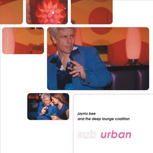 BEE, Jaymz/THE DEEP LOUNGE COALITION - Sub Urban