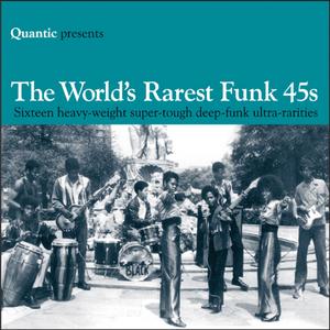 VARIOUS - Quantic Presents The Worlds Rarest Funk 45s