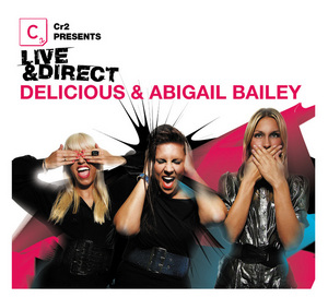 VARIOUS - Cr2 Presents Live & Direct: Delicious & Abigail Bailey