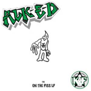 ALK E D - On The Piss LP