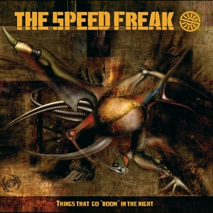 SPEED FREAK, The - Things That Go Boom In The Night