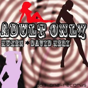 NUKEM/DAVID NERI - Adult Only
