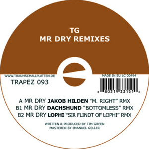 TG aka TIM GREEN - Mr Dry (remixes)