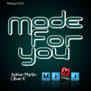 MARTIN, Adrian & OLIVER K - Made For You