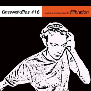 FILIBRATION - Basswerk Files #016 Breakcore, Jungle & Jump Up!