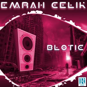 CELIK, Emrah - Blotic