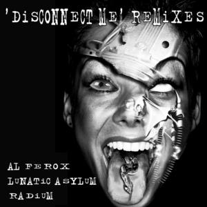 RADIUM - Disconnect Me (remixes)