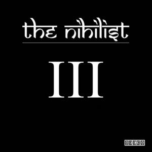 NIHILIST, The - Vol III