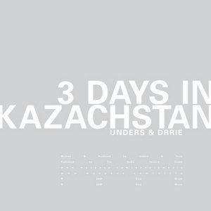 UNDERS & DRRIE - 3 Days In Kazachstan
