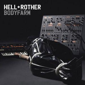 HELL/ROTHER - Bodyfarm